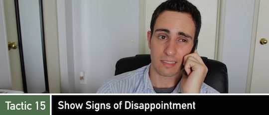 Negotiation Tactic 15: Show Signs of Disappointment