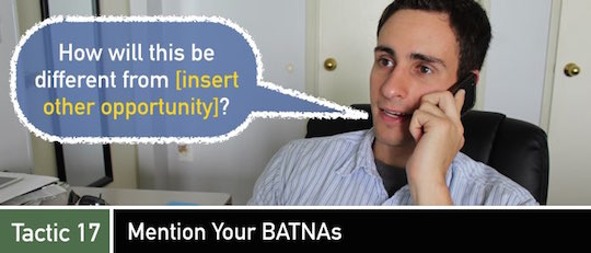 Negotiation Tactic 17: Mention Your BATNAs