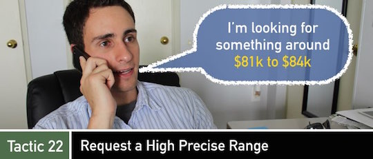 Negotiation Tactic 22: Request a High Precise Range