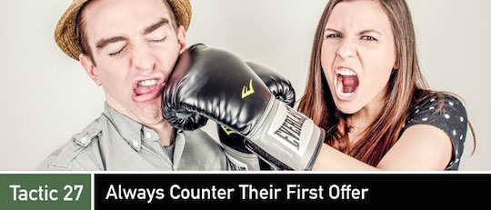 Negotiation Tactic 27: Always Counter Their First Offer