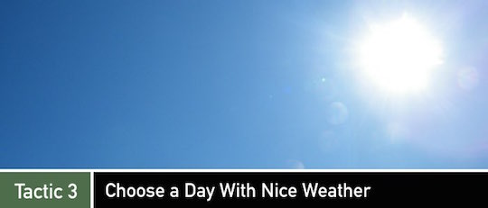 Negotiation Tactic 3: Choose a Day With Nice Weather