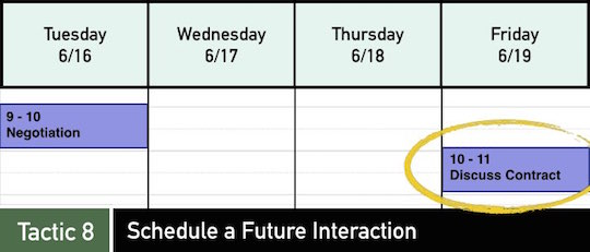 Negotiation Tactic 8: Schedule a Future Interaction