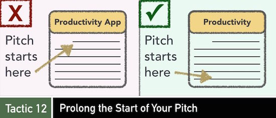 Tactic 12: Prolong the Start of Your Pitch