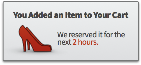 You added an item to your cart. We reserved it for the next 2 hours.