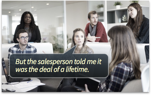 "Group Meeting: ""But the salesperson told me it was the deal of a lifetime"""